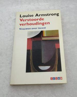 verstoorde verhoudingen. Louise Armstrong