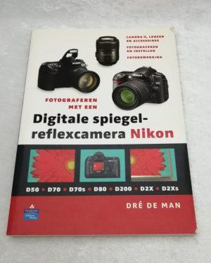 Fotograferen met een digitale spiegelreflexcamera Nikon. Dré de Man