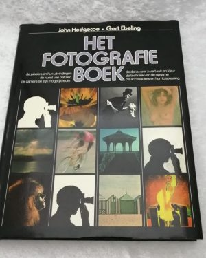 Het fotografie boek. John Hedgecoe. Gert Ebeling