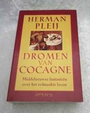 Dromen van Cocagne. Herman Pleij