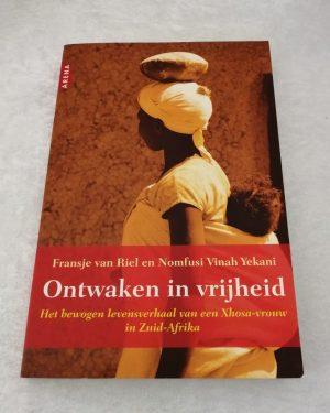 Ontwaken in vrijheid. Fransje van Riel en Nomfusi Vinah Yekani