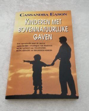 Kinderen met bovennatuurlijke gaven. Cassandra Eason